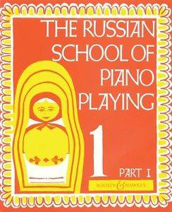 The Russian School of Piano Playing 1 Part 1