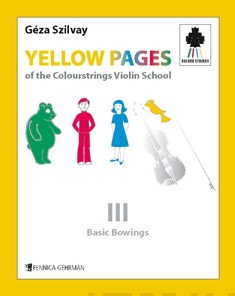Yellow Pages of the Colourstrings Violin School — Book 3: Basic Bowings