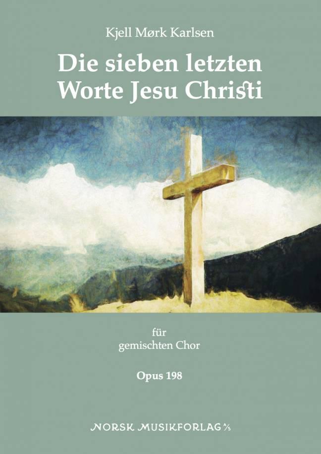 KJELL MØRK KARLSEN: Die sieben letzten Worte Jesu Christi, Op. 198
