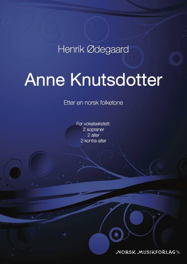 Henrik Ødegaard: Anne Knutsdotter