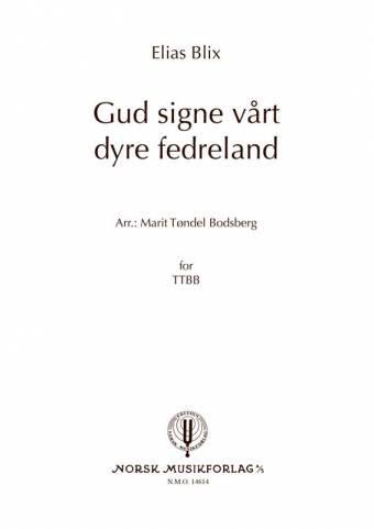MARIT TØNDEL BODSBERG (arr.): Gud signe vårt dyre fedreland (TTBB)
