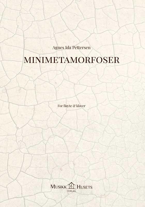 AGNES IDA PETTERSEN: Minimetamorfoser