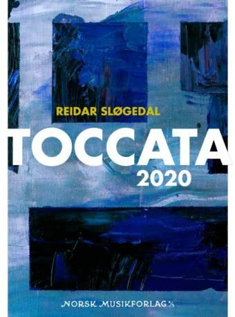 REIDAR SLØGEDAL: Toccata 2020