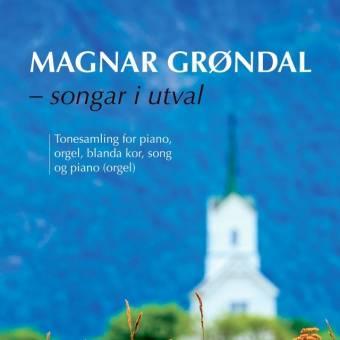 Magnar Grøndal: Songar i utval
