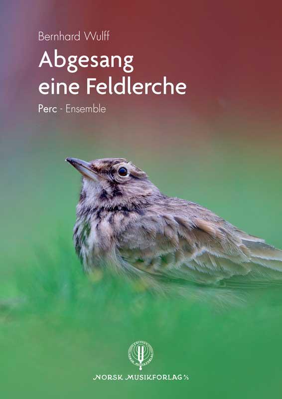 BERNHARD WULFF: Abgesang einer Feldlerche