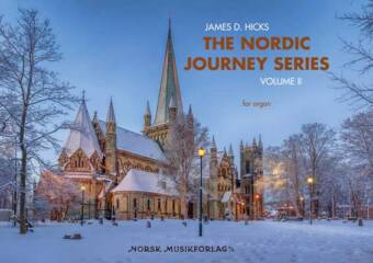 JAMES D. HICKS: The Nordic Journey Series, Volume II for organ
