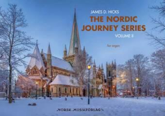 JAMES D. HICKS: The Nordic Journey Series, Volume II for organ