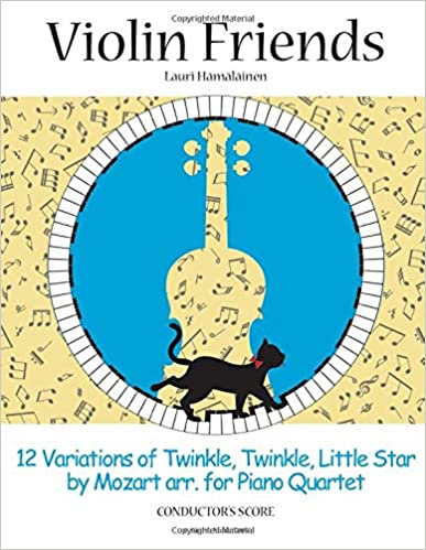 12 Variations on Twinkle, Twinkle, Little Star by Mozart arr. for Piano Quartet: Conductor's Score