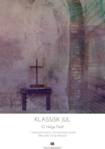 TOVE KRAGSET (arr.): O Helga Natt