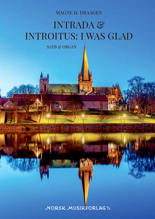 MAGNE HARRY DRAAGEN: Intrada & Introitus: I Was Glad
