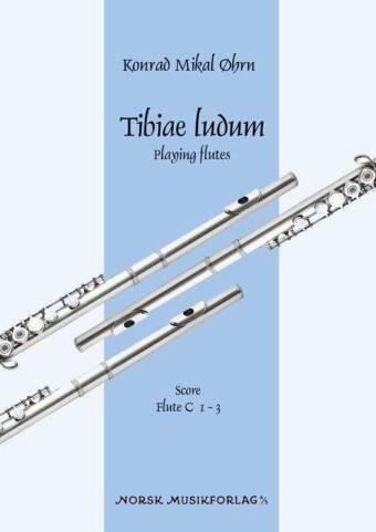 KONRAD M. ØHRN: Tibiae ludum – Playing flutes