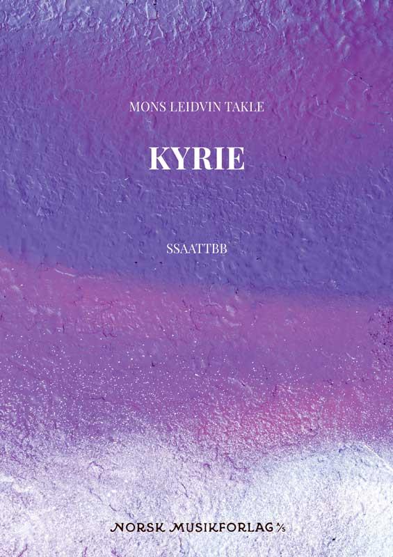 MONS LEIDVIN TAKLE: Kyrie
