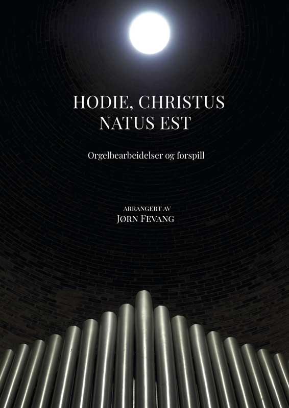 JØRN FEVANG: Hodie, Christus natus est