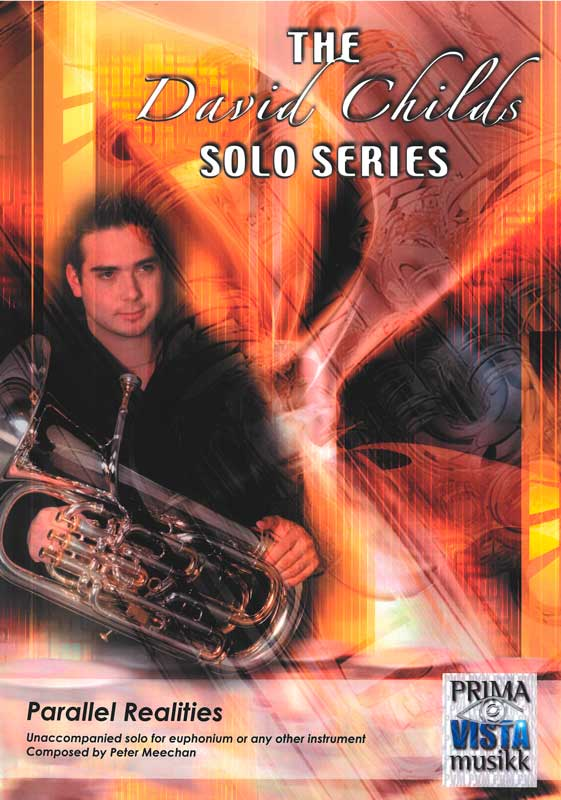 The David Childs Solo Series: Parallel Realities (Solo Euphonium)