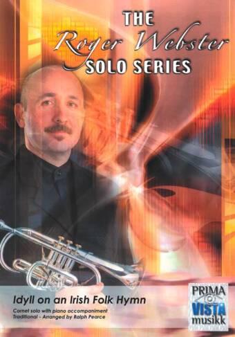 The Roger Webster Solo Series: Idyll on an Irish Folk Hymn (Cornet solo/piano)