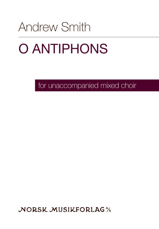 O Antiphons – for unaccompanied mixed choir
